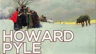 Howard Pyle: A collection of 97 works (HD)