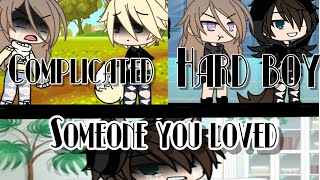 Gambar cover *complicated* Hard boy* someone you loved* GLMV* XxMagicMeXx||