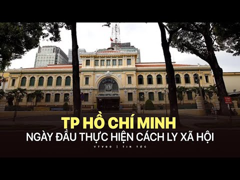 TP Hồ Chí Minh ngày đầu thực hiện cách ly xã hội | VTV24