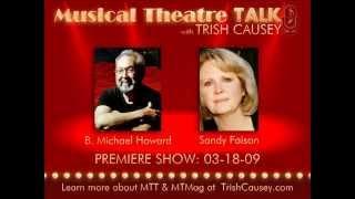 "Musical Theatre Talk with Trish Causey - ""Premiere Show: B. Michael Howard & Sandy Faison"", Part 3"