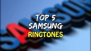 Top 5 Best SAMSUNG Ringtones 2019 | Download Now |