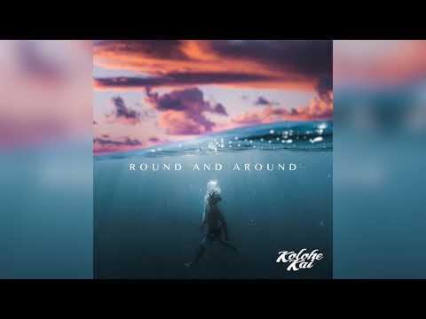 Round and Around - Kolohe Kai