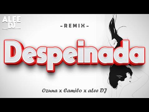 DESPEINADA (Versión Cumbia) | Remix | Ozuna x Camilo x aLee DJ