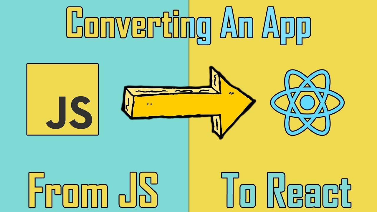 Converting A Plain JavaScript App To React
