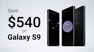 How to Save $540 on Samsung Galaxy S9!