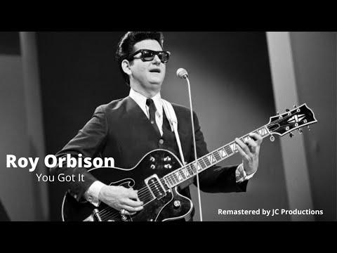 You Got It  Roy Orbison  ReMastered