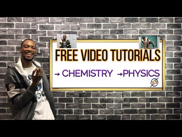 How to Get Physics And Chemistry Video Tutorials For Free