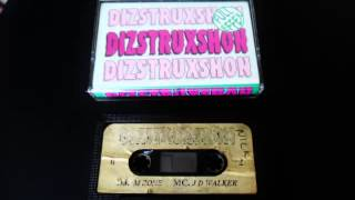 DIZSTRUXSHON, DJ M zone & MC JD Walker 1994