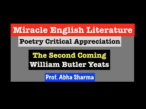 Poetry Critical Appreciation The Second Coming: W B YEATS, UGC/NET/JRF/MA/BA