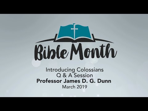 Introducing Colossians Q & A By Professor James D. G. Dunn