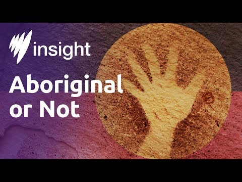 Insight: Aboriginal or not