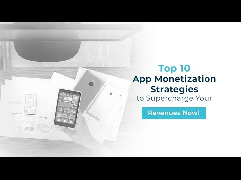 Top 10 App Monetization Strategies to Supercharge Your Revenues Now!