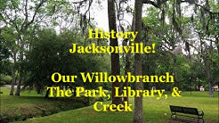 Jacksonville History Our Willow Branch Library & Park , Willow Branch Creek