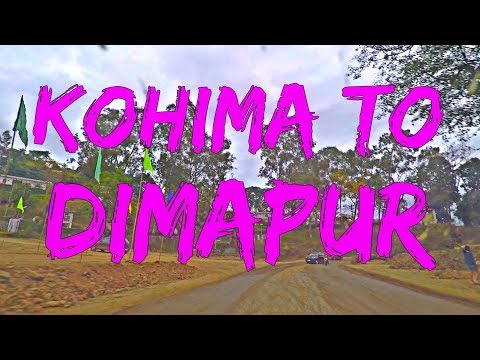 Kohima to Dimapur By Road in Nagaland, India HD