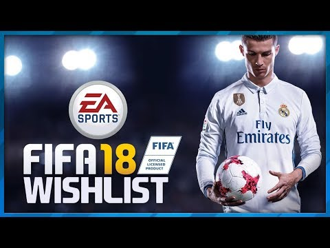 FIFA 18 WISHLIST!