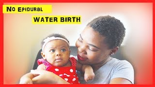 My Natural Labor and Delivery Story / Water Birth