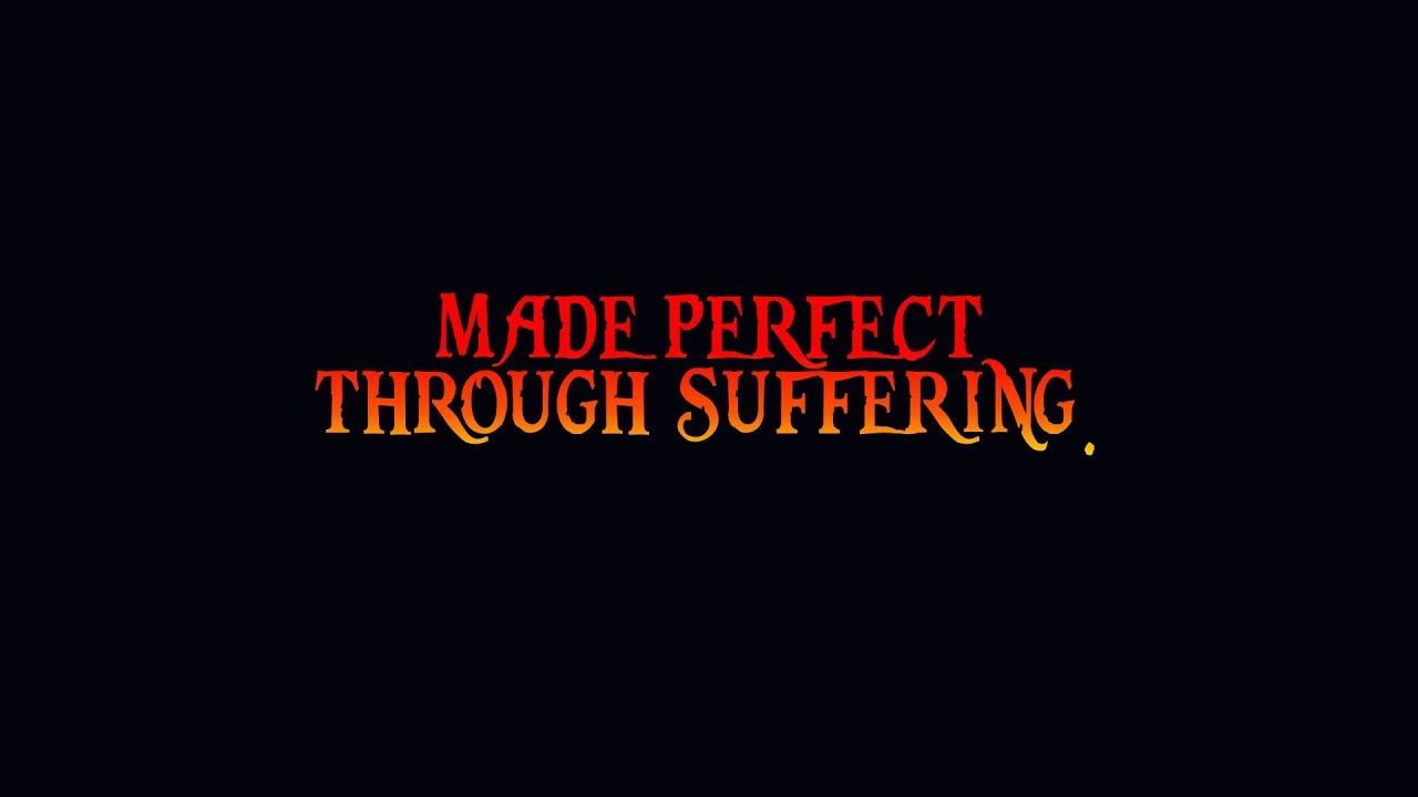 Image result for MADE PERFECT THROUGH SUFFERINGS