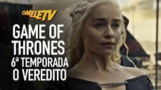 Game of Thrones 6? Temporada - O Veredito | OmeleTV