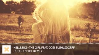 Hellberg - The Girl Feat. Cozi Zuehlsdorff (FutureFox Remix) [Remix Contest]