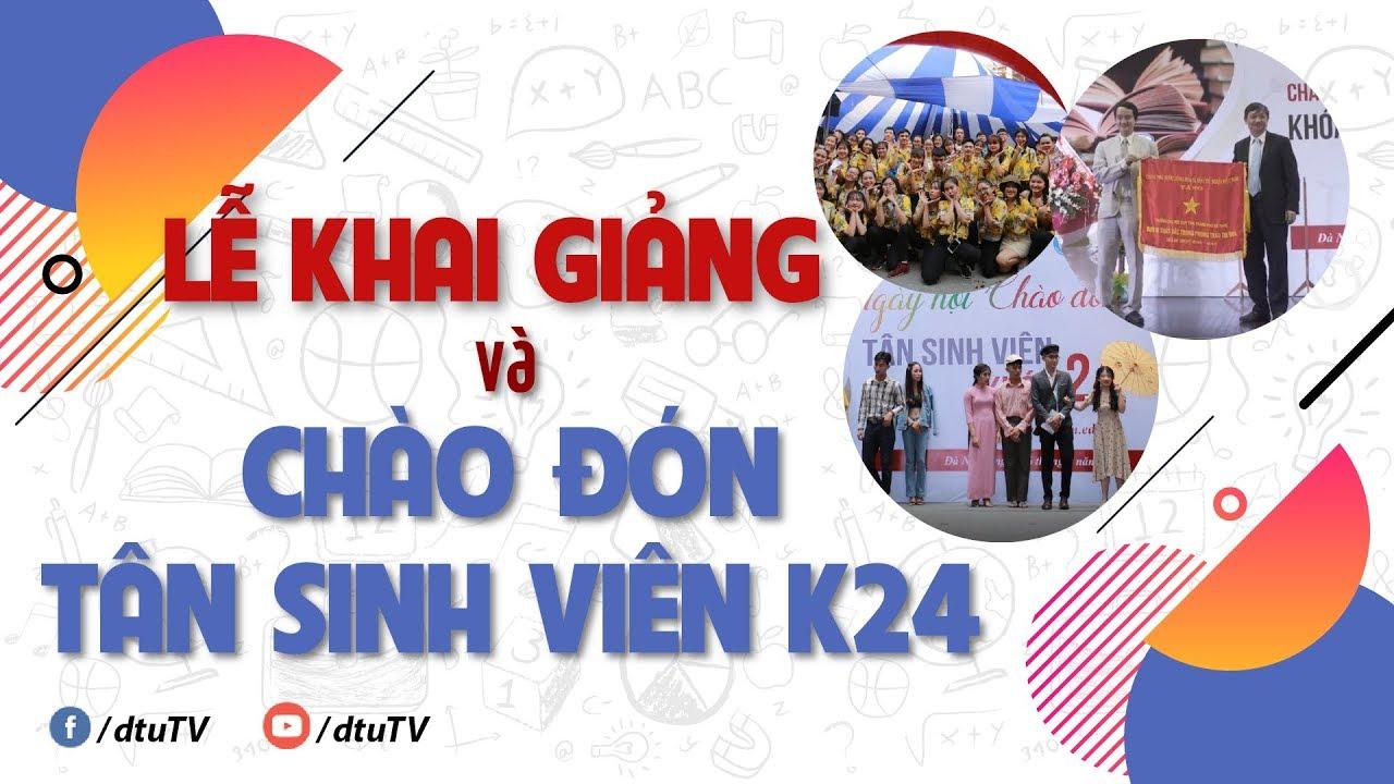 [dtuTV] Lễ Khai giảng năm học 2018-2019 và Chào đón Tân Sinh viên Khoá 24 trường Đại học Duy Tân