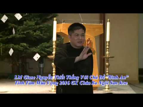 LM Giuse Nguyen Thiet Thang Chu De Binh An Tinh Tam Mua Vong 2016 GX Chua Ba Ngoi San Jose Phan 2