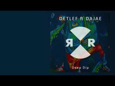 Detlef ft Dajae - Deep Dip - Relief