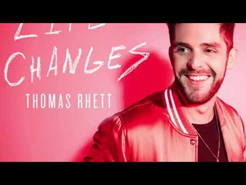 Thomas Rhett- Life Changes