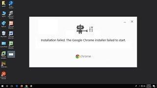 "How to Fix ""Google Chrome Installer Failed to Start"" Error in Windows 10/8/7"