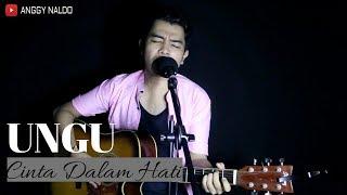 Ungu - Cinta Dalam Hati   Anggy NaLdo ( Live Cover )