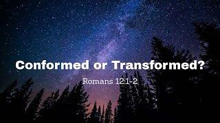 Conformed or Transformed?