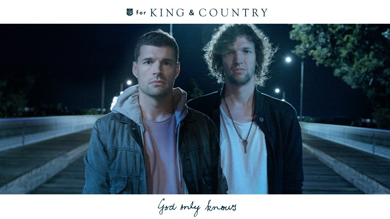 God Only Knows, for King & Country