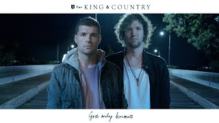 For King & Country   God Only Knows (official Music Video)