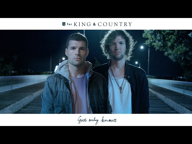 for KING COUNTRY - God Only Knows