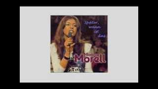 Monica MORELL --  Später, wann ist das ......... in memoriam .....