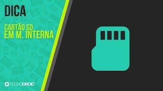 Como transformar o cartão SD em memória interna no Android