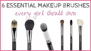 Essential makeup brushes | The only 6 makeup brushes a girl needs!