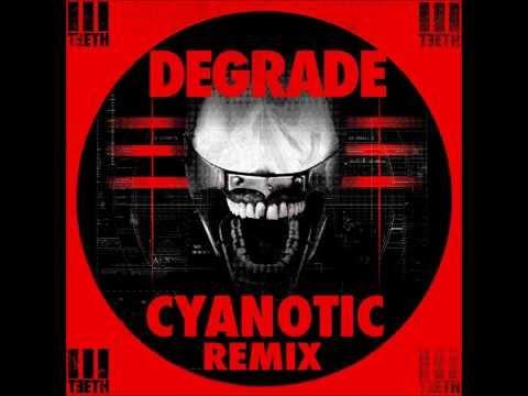 3̤̱͕͢ ̱̣͕̜̀͟͜T̹̜̗͈̠̼̀Ę̶̻E̵̢̤̩T̢̡͕̦̥̦͍̟̳̩ͅH̰̼̺͎ - DEGRADE (Cyanotic Remix)