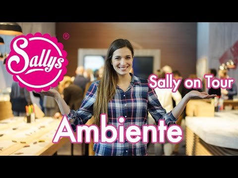 Ambiente Messe Frankfurt 2017 / Sally on Tour