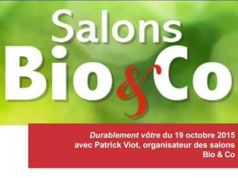2015.10.19 - Durablement vôtre - Patrick Viot, les salons Bio & Co