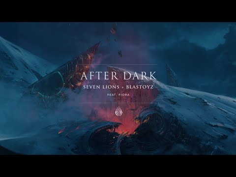 Seven Lions & Blastoyz - After Dark (ft. Fiora) [Ophelia Records]