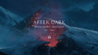 Seven Lions &amp Blastoyz - After Dark (ft. Fiora) [Ophelia Records]