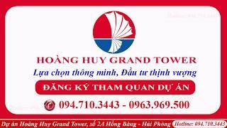 ✅ LỄ ĐỘNG THỔ DỰ ÁN HOÀNG HUY GRAND TOWER TẠI HẢI PHÒNG