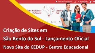 Criação de Sites em São Bento do Sul - Lançamento Oficial do Novo Site do CEDUP Centro Educacional