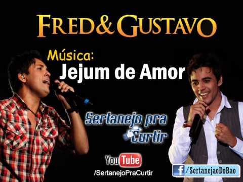 Fred e Gustavo - Jejum de Amor (Lançamento TOP SERTANEJO 2013 - Oficial)