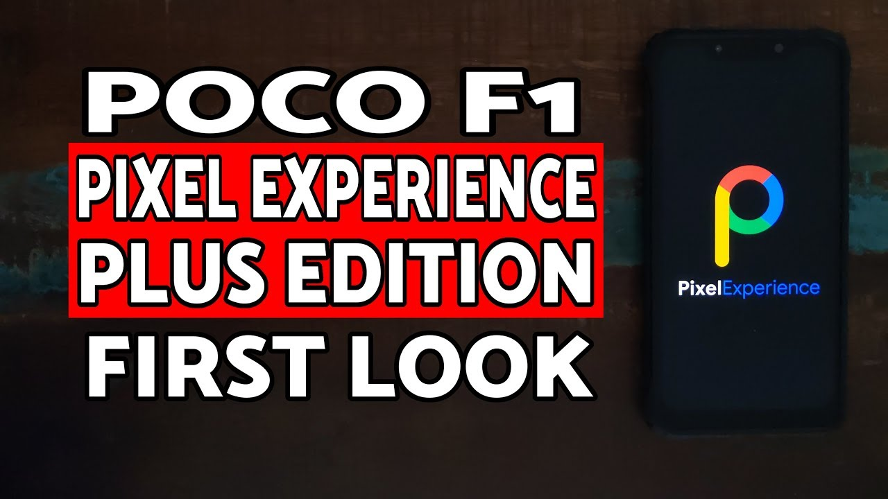 First Look Poco F1 Pixel Experience Plus Edition ROM