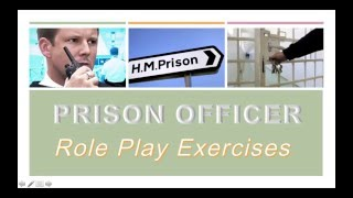 How to become a Prison Officer - Role Play Exercises