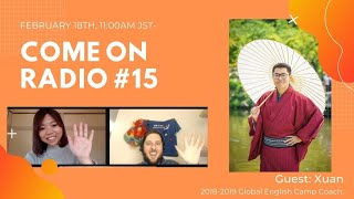 Come On Radio#15  -Global English Camp Alumni with Xuan & Shota!