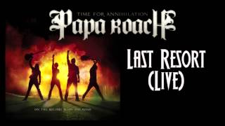 Papa Roach - Last Resort (Live) (Audio Stream)