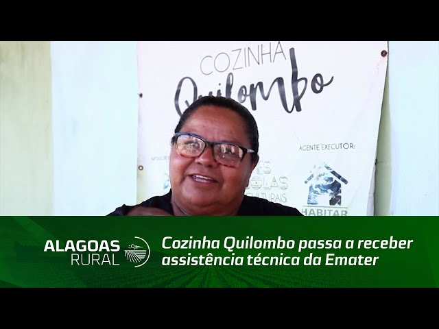 Cozinha Quilombo passa a receber assistência técnica da Emater