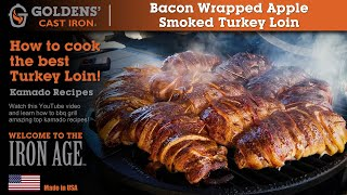 Kamado Recipe! Bacon Wrapped Apple Smoked Turkey Loin!